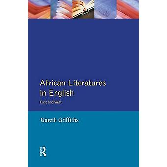 African Literatures in English  East and West by Griffiths & Gareth