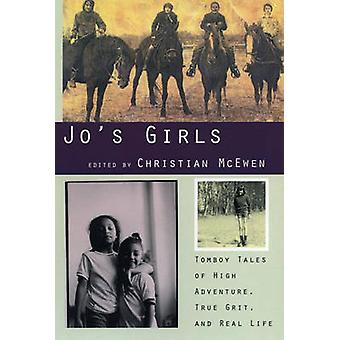 Jos Girls Tomboy Tales of High Adventure True Grit and Real Life by McEwen & Christian