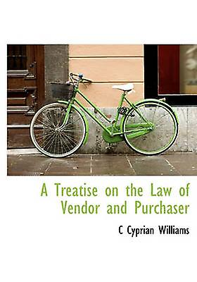A Treatise on the Law of Vendor and Purchaser by Williams & C. Cyprian