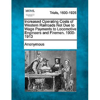 Erhöhte Betriebskosten der westlichen Eisenbahnen nicht durch Lohnzahlungen Locomotive Engineers und Feuerwehrmänner. 19001913 von Anonymous