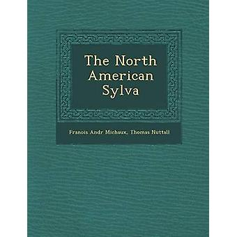The North American Sylva by Michaux & Franois Andr