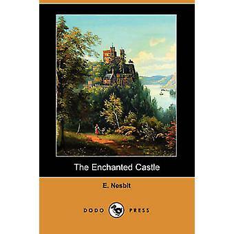 Le château enchanté Dodo Press par Nesbit & Edith