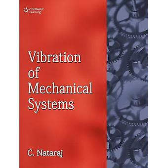 Vibration of Mechanical Systems by C Nataraj
