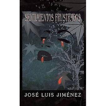 Sentimientos Frustrados by Jimenez & Jose Luis