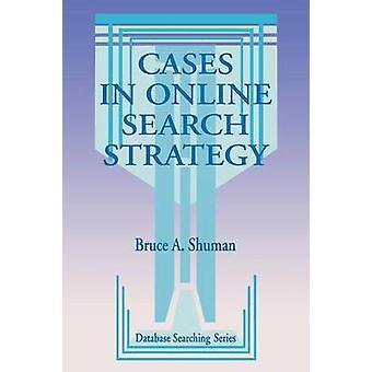 Casi nella strategia di ricerca Online di Shuman & Bruce A.