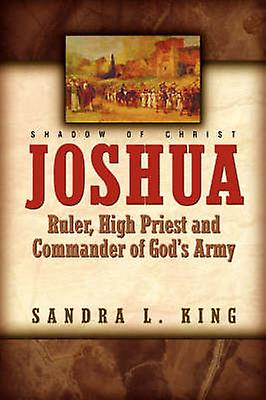 JoshuaRuler High Priest and Commander Of Gods Army by King & Sandra