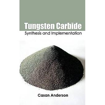 Tungsten Carbide Synthesis and Implementation by Anderson & Casan