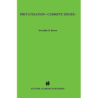 Privatisation  Current Issues by Brown & Meredith M.