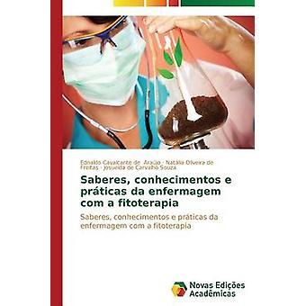 Saberes conhecimentos e prticas da enfermagem com a fitoterapia by Arajo Ednaldo Cavalcante de