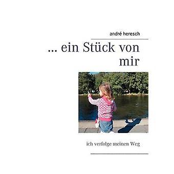 ... Ein St Ck Von Mir by Heresch & Andr