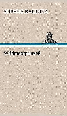 Wildmoorprinzess by Bauditz & Sophus