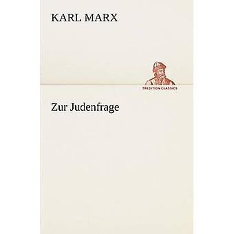 Zur Judenfrage di Marx & Karl