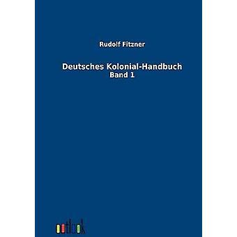 Deutsches KolonialHandbuch por Fitzner y Rudolf