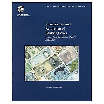 Förvaltning och resolution av Bank kriser: lärdomar från Sydkorea och Mexiko (World Bank diskussions underlag)