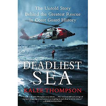 Deadliest Sea - The Untold Story Behind the Greatest Rescue in Coast G