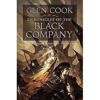 Chronicles of the Black Company by Glen Cook - 9780765319234 Book