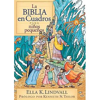 La Biblia en Cuadros Para Nino Pequenos by Ella K Lindvall - 97808254
