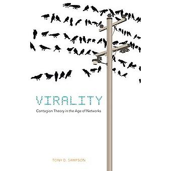 Virality - Contagion Theory in the Age of Networks by Tony D. Sampson