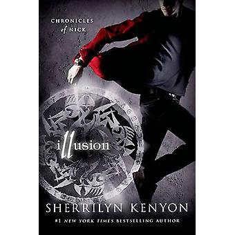 Illusion - Chronicles of Nick by Sherrilyn Kenyon - 9781250002877 Book