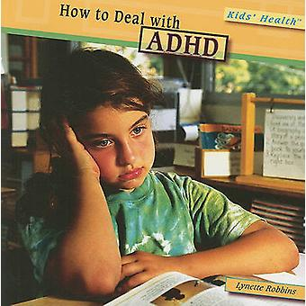 How to Deal with ADHD by Lynette Robbins - 9781435834163 Book