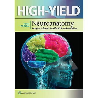 High-Yield Neuroanatomy (5th Revised edition) by Douglas J. Gould - J