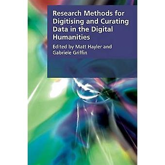 Research Methods for Digitising and Curating Data in the Digital Huma
