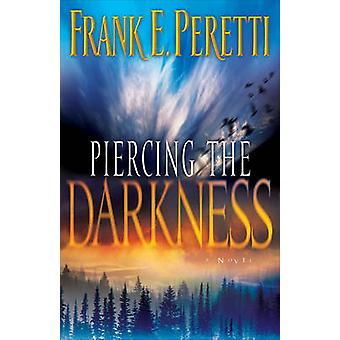 Piercing the Darkness by Frank E Peretti - 9781581345278 Book