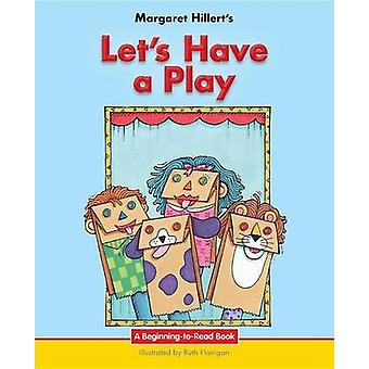 Let's Have a Play by Margaret Hillert - 9781599538181 Book