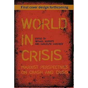 World In Crisis - Marxist Perspectives on Crash & Crisis by World