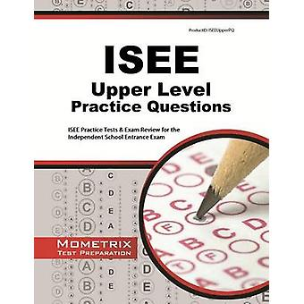 ISEE Upper Level Practice Questions - ISEE Practice Tests & Exam Revie