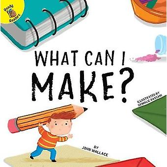 What Can I Make? by Carolyn Kisloski - 9781683427063 Book