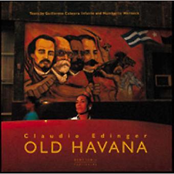 Old Havana by Claudio Edinger - Humberto Wernek - Claudio Edinger - G