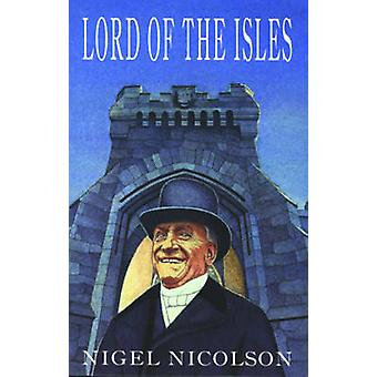 Lord of the Isles (New edition) by Nigel Nicolson - 9780861522156 Book