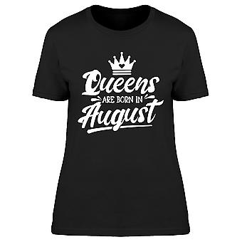 Queens Born In August Tee Women's -Image by Shutterstock