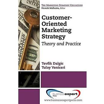 CustomerOriented Marketing Strategy Theory and Practice by Dalgic & Tevflik