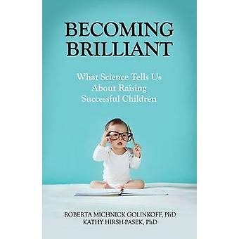 Becoming Brilliant by Roberta Michnick Golinkoff