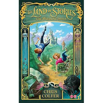 The Land of Stories: 1: The Wishing Spell (Paperback) by Colfer Chris