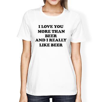 Jeg elsker dig mere end øl kvinder hvid T-shirt sjove irske T-Shirt