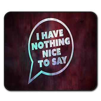 Nothing Nice Saying Funny  Non-Slip Mouse Mat Pad 24cm x 20cm | Wellcoda
