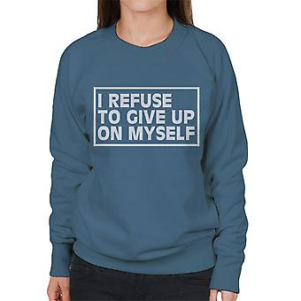 I Refuse To Give Up On Myself Gym Inspiration Women's Sweatshirt