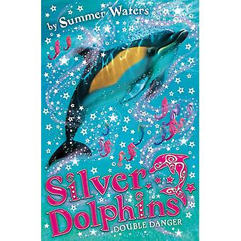 Double Danger (Silver Dolphins - Book 4) by Summer Waters - 978000730