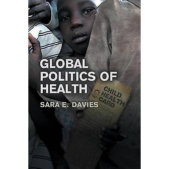 The Global Politics of Health by Sara Davies - 9780745640426 Book