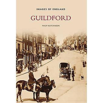 غيلدفورد في الصور الفوتوغرافية القديمة بفيليب هتشينسون-كتاب 9780752442037