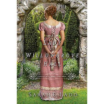 A Lady at Willowgrove Hall by Sarah E. Ladd - 9781401688370 Book