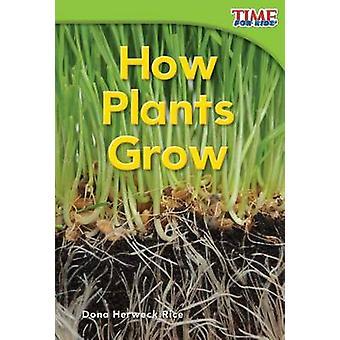 How Plants Grow by Dona Herweck Rice - 9781433335778 Book