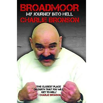 Broadmoor - My Journey into Hell by Charlie Bronson - Lorraine Etherin