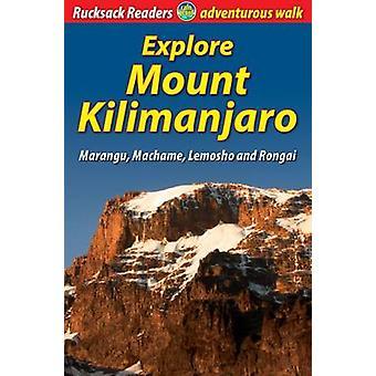 Explore Mount Kilimanjaro - Marangu - Machame - Lemosho and Rongai (4t
