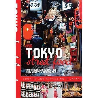 Tokyo Street Food by Tom Vandenberghe - 9789401437578 Book