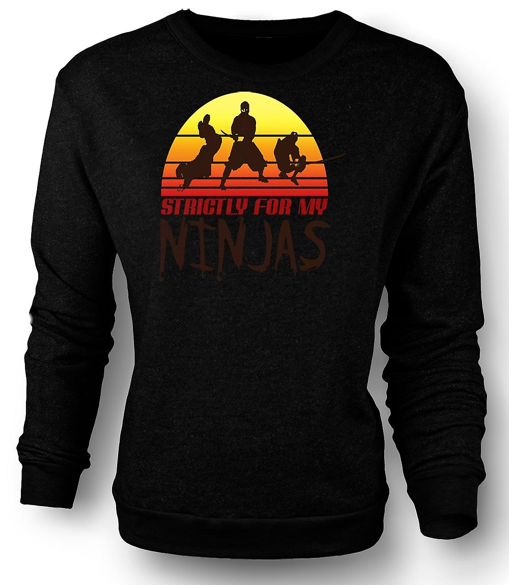 Mens Sweatshirt Strictly For My Ninjas - Funny