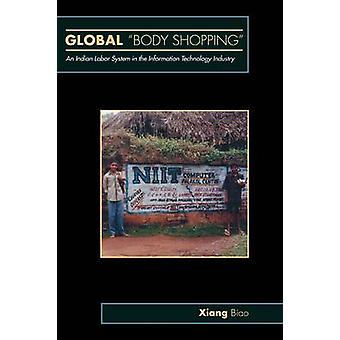 Global Body Shopping - An Indian Labor System in the Information Techn